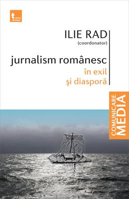 Jurnalism românesc în exil şi diasporă